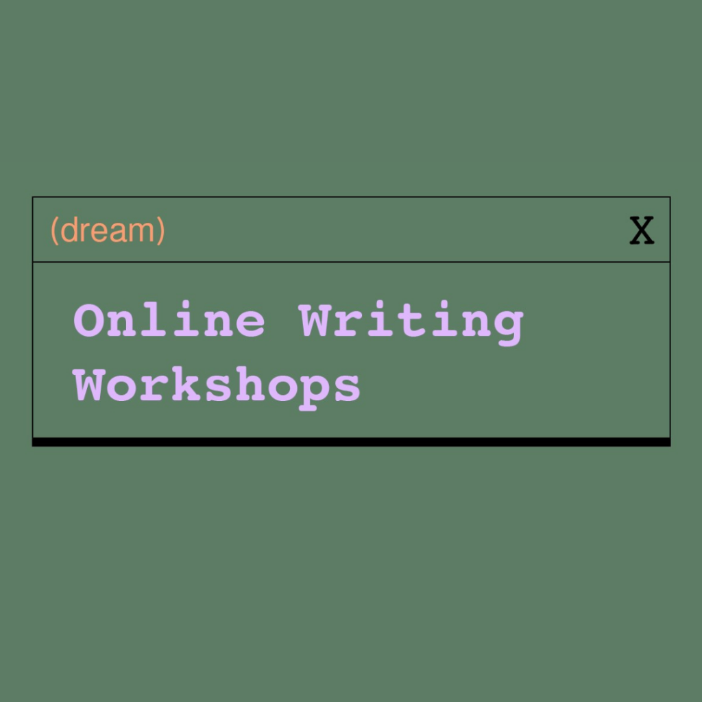 Green background with box like internet tab reading dream online writing workshops